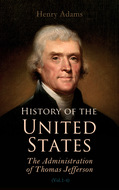 History of the United States: The Administration of Thomas Jefferson