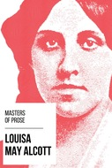 Masters of Prose - Louisa May Alcott