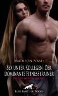 Sex unter Kollegen: Der dominante Fitnesstrainer   Erotische Geschichte