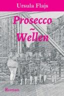 Prosecco~Wellen