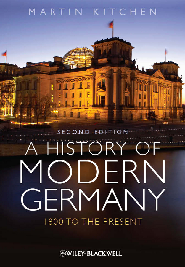 A History of Modern Germany. 1800 to the Present