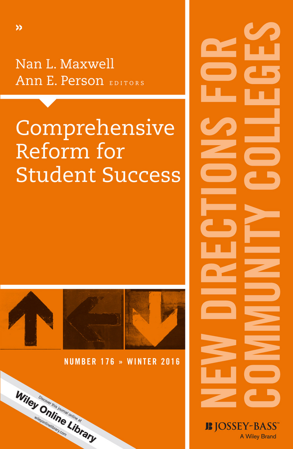 Comprehensive Reform for Student Success. New Directions for Community Colleges, Number 176