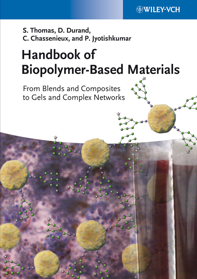 Handbook of Biopolymer-Based Materials. From Blends and Composites to Gels and Complex Networks