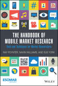 The Handbook of Mobile Market Research. Tools and Techniques for Market Researchers