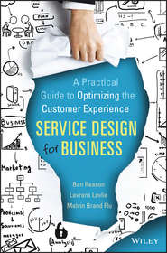 Service Design for Business. A Practical Guide to Optimizing the Customer Experience