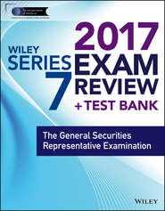 Wiley FINRA Series 7 Exam Review 2017. The General Securities Representative Examination