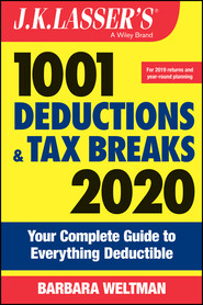 J.K. Lasser\'s 1001 Deductions and Tax Breaks 2020