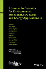 Advances in Ceramics for Environmental, Functional, Structural, and Energy Applications II