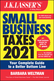 J.K. Lasser\'s Small Business Taxes 2021