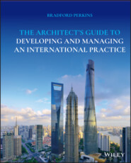 The Architect\'s Guide to Developing and Managing an International Practice