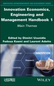 Innovation Economics, Engineering and Management Handbook 1