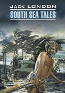 Рассказы Южных морей. Книга для чтения на английском языке