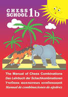 The Manual of Chess Combination \/ Das Lehrbuch der Schachkombinationen \/ Manual de combinaciones de ajedrez \/ Учебник шахматных комбинаций. Том 1b