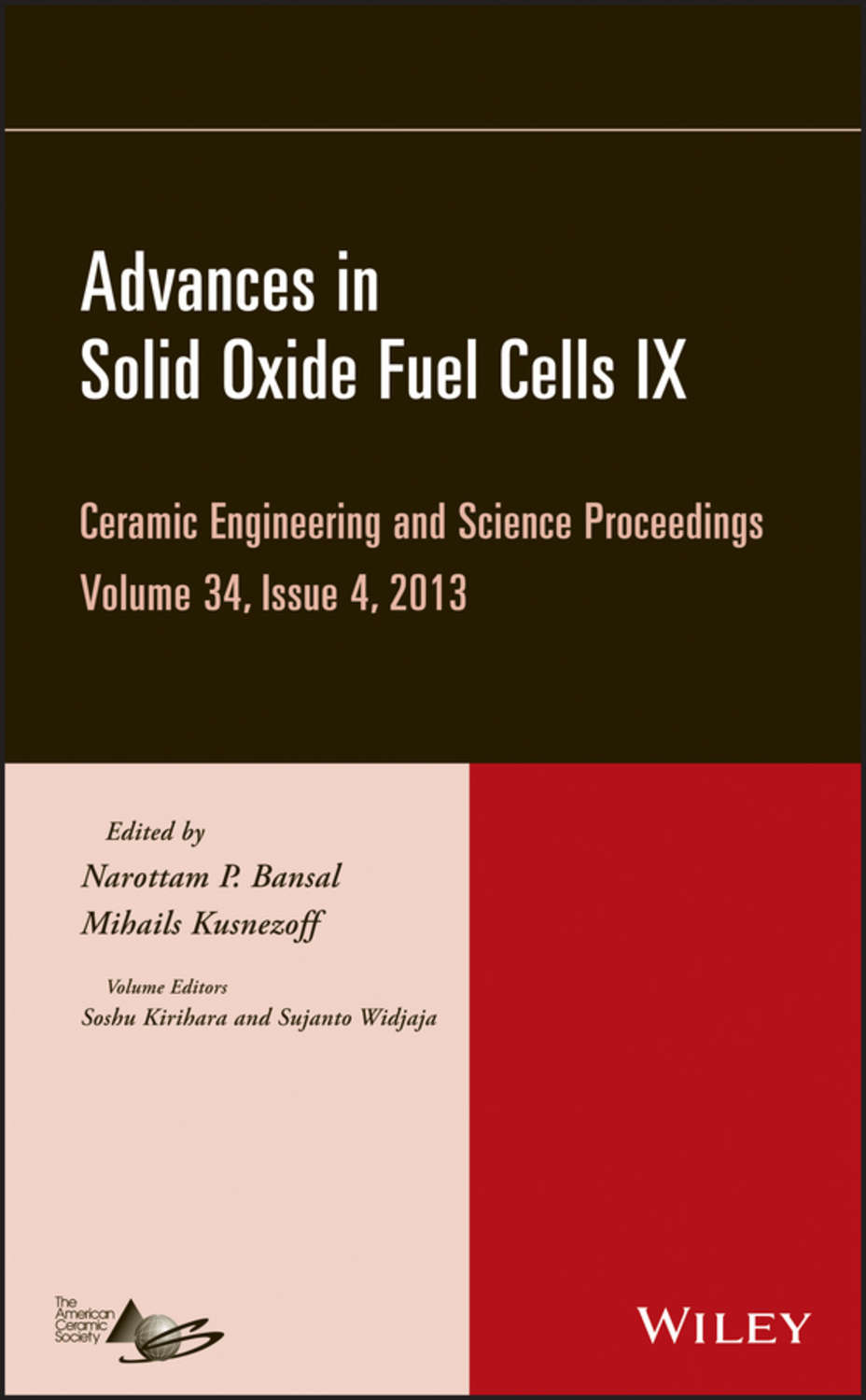 Narottam P  Bansal, Advances in Solid Oxide Fuel Cells IX