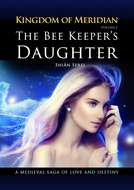 The Bee Keeper\'s Daughter. Kingdom of Meridian. Vol 1.