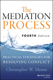The Mediation Process. Practical Strategies for Resolving Conflict